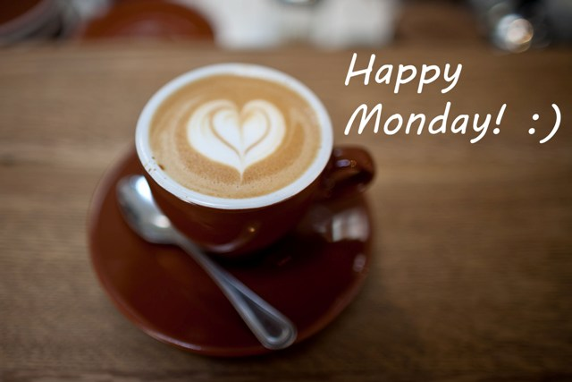 Remember the good things about Monday mornings, like a mug of hot coffee!
