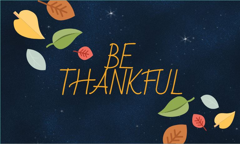 Thanksgiving+is+getting+closer%2C+and+now+is+a+wonderful+time+to+express+your+gratitude+to+those+around+you+who+have+had+an+impact+on+your+life.